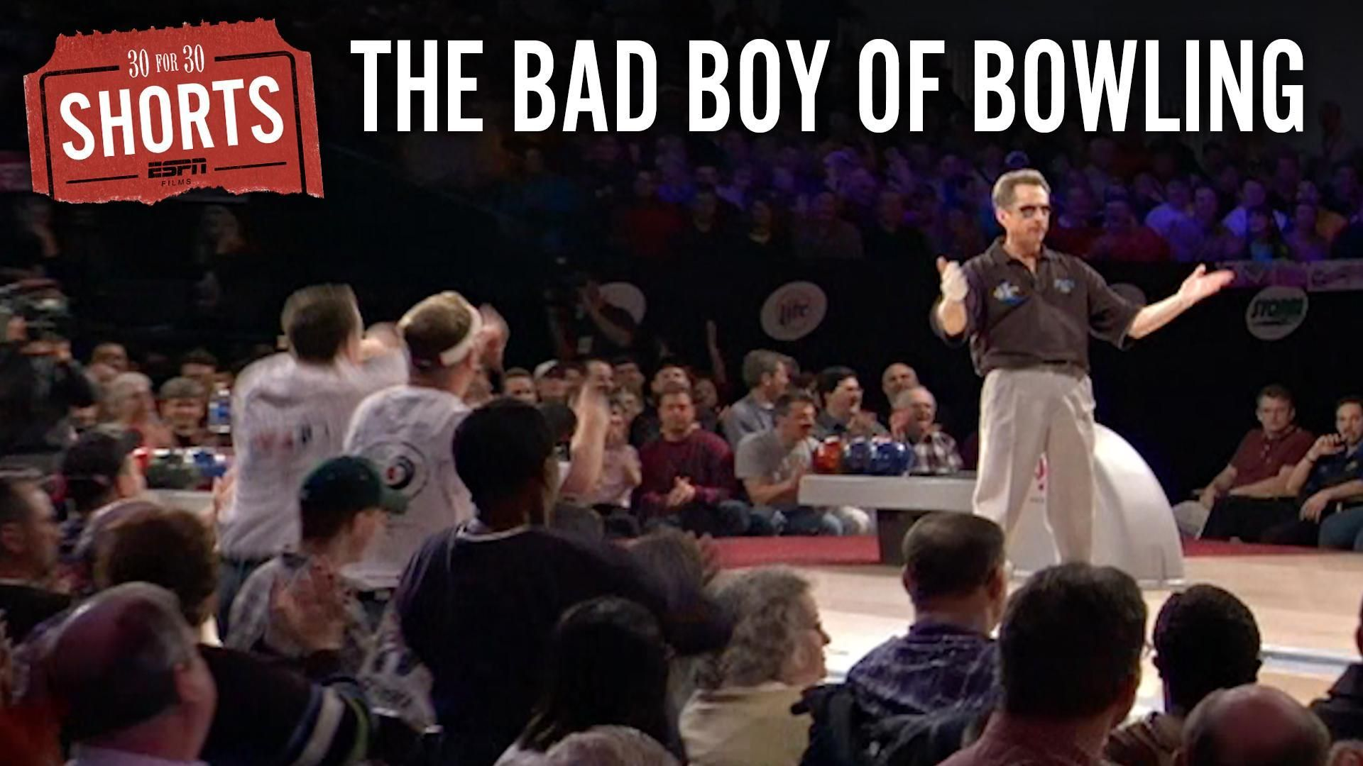 30 for 30 Shorts: The Bad Boy of Bowling