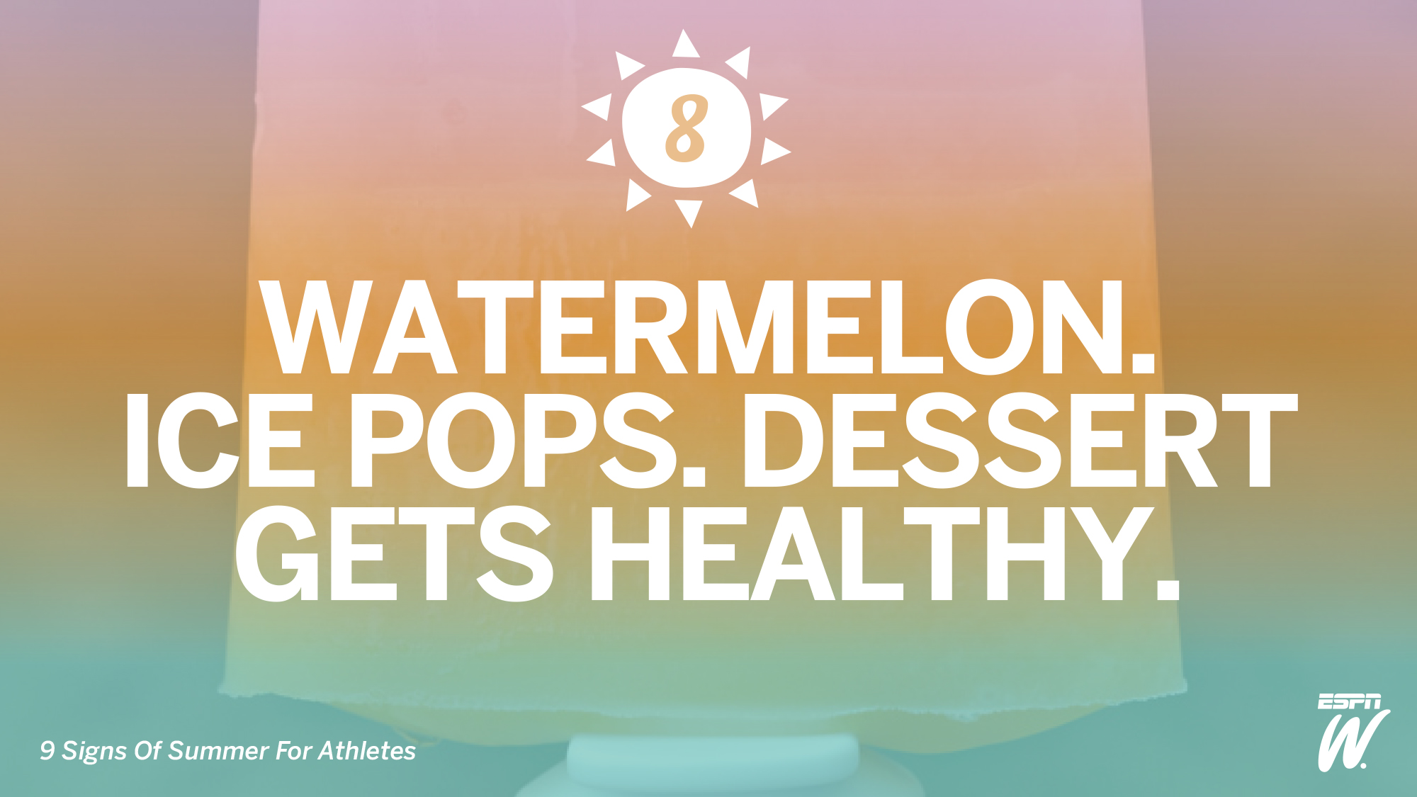 No. 8: Watermelon Ice Pops