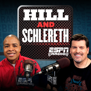 ESPN Radio: Hill and Schlereth