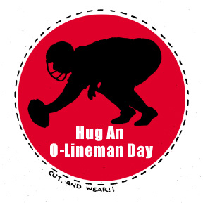 Hug An O-Lineman Day!