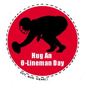 Hug An O-Lineman Day!