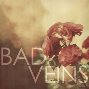 Bad Veins -- Bad Veins