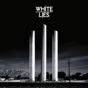To Lose My Life -- White Lies