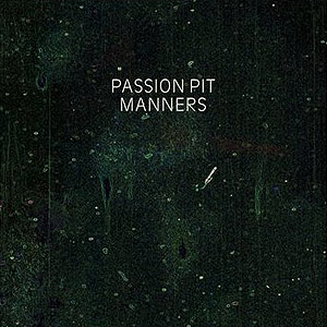 Manners -- Passion Pit