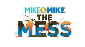Mike and Mike the MESS