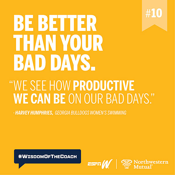 10. Be better than your bad days. #WisdomOfTheCoach