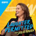 Laughter Permitted with Julie Foudy Episode 14: Briana Scurry